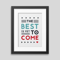 The best is yet to come' Framed poster demo_62