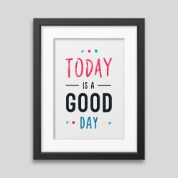 Today is a good day Framed poster demo_72